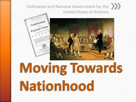 Unification and National Government for the United States of America.