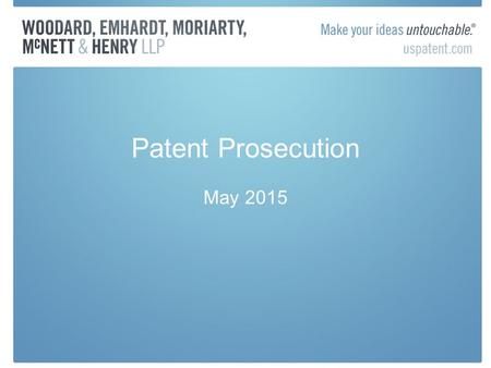 Patent Prosecution May 2015. PCT- RCE Zombie 371 National Stage PCT Applications –Not Allowed to file an RCE until signed inventor oath/declaration is.