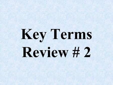 "Key Terms Review # 2. What are 4 or 5 aspects of the ""Unwritten Constitution""? C________ ________ to the _____________."