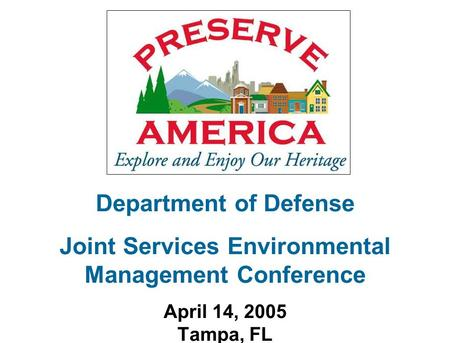 Department of Defense Joint Services Environmental Management Conference April 14, 2005 Tampa, FL.