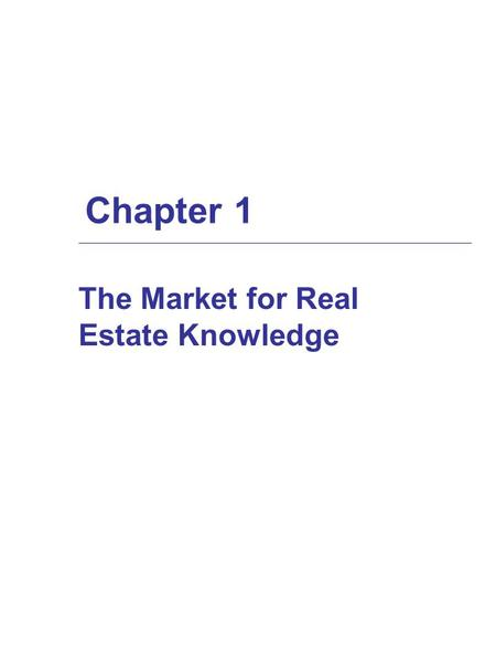 Chapter 1 The Market for Real Estate Knowledge.  The real estate body of knowledge consists of four broad collections of concepts: legal analysis concepts.