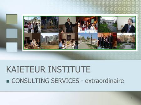 1 KAIETEUR INSTITUTE CONSULTING SERVICES - extraordinaire.