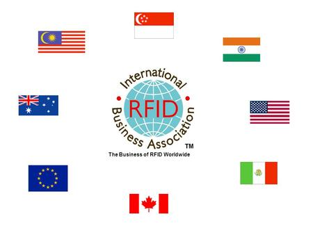 The Business of RFID Worldwide. Founded in April 2004 Not-for-Profit Educational focus End-User Driven Vendor Neutral Representatives in 31 Countries.