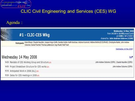 Agenda : CLIC Civil Engineering and Services (CES) WG.