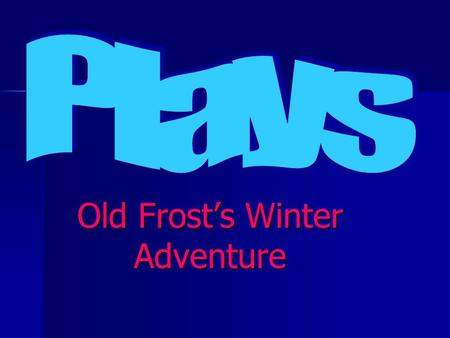 Old Frost's Winter Adventure. props [prahps]short o topsshops.