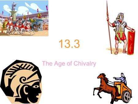13.3 The Age of Chivalry. Which of the following was not a term for the Dark Ages? 1.The Middle Ages 2.The Mediterranean Ages 3.The Medieval Ages 1234567891011121314151617181920.