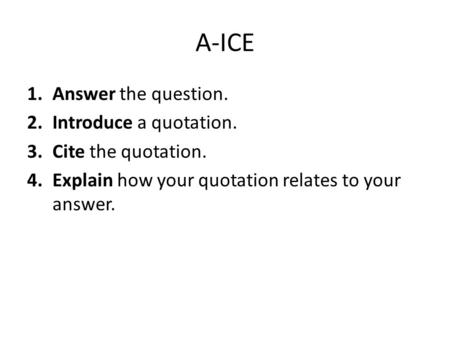A-ICE Answer the question. Introduce a quotation. Cite the quotation.