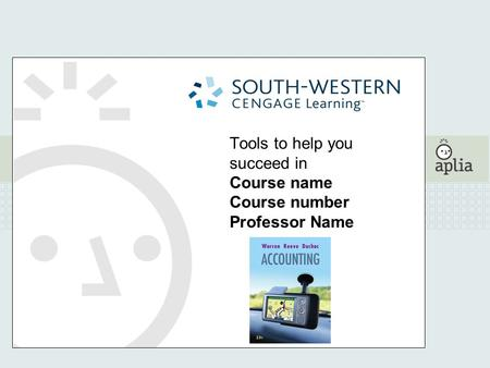 Tools to help you succeed in Course name Course number Professor Name.