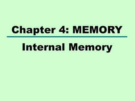 Internal Memory Chapter 4: MEMORY. Introduction Memory refers to the physical devices used to store sequences of instructions (programs) or data (e.g.