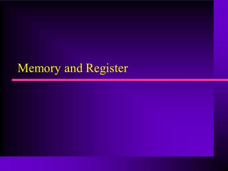 Memory and Register. Memory terminology read/write operation volotile/non volatile determine the capacity from input and output timing requirements of.