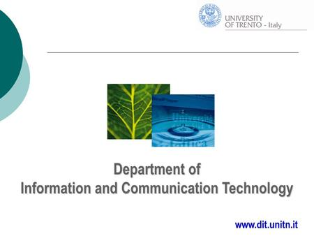 Department of Information and Communication Technology www.dit.unitn.it.
