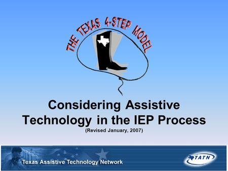 1 Considering Assistive Technology in the IEP Process (Revised January, 2007)