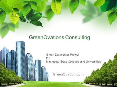 GreenOvations Consulting GreenOvation.com Green Datacenter Project for Minnesota State Colleges and Universities.