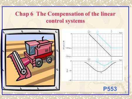 1 Chap 6 The Compensation of the linear control systems P553.