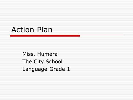 Action Plan Miss. Humera The City School Language Grade 1.