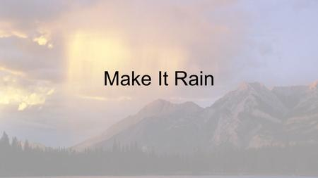 Make It Rain. Convection Currents Question How does rain form in the sky? How can we simulate this phenomenon?