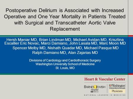 Postoperative Delirium is Associated with Increased Operative and One Year Mortality in Patients Treated with Surgical and Transcatheter Aortic Valve Replacement.