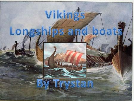 A Viking longship is a naval vessel that the Vikings made and built Vikings. Vikings used longships as trade, transport, and warfare. Viking longships.