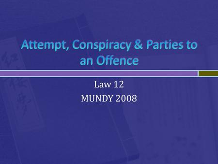 Law 12 MUNDY 2008.  A person is still considered a danger to society if she/he intends to commit a criminal act, but is caught before committing it 