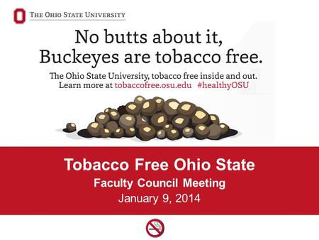 Tobacco Free Ohio State Faculty Council Meeting January 9, 2014.