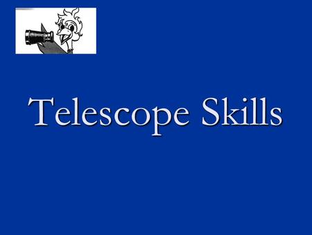 Telescope Skills. RATIONALE : To allow visually impaired students to independently obtain distant visual information in their environment. To allow visually.