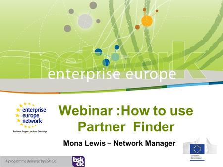 Webinar :How to use Partner Finder Mona Lewis – Network Manager.
