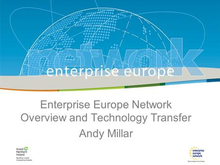 IRT Teams | Sept 08 | ‹#›Title of the presentation | Date |‹#› Technology Transfer Enterprise Europe Network Overview and Technology Transfer Andy Millar.