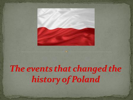 A polish duke Mieszko I, Poland's first leader was converted to Christianity after marrying czech princess Dobrawa. The year 966 is recognized as the.
