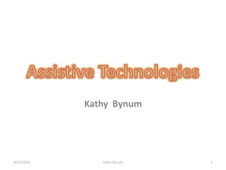 Kathy Bynum 18/16/2014. Four technologies assist with the various hurdles that hinder students from the writing process:  Englishtype Junior and Senior.