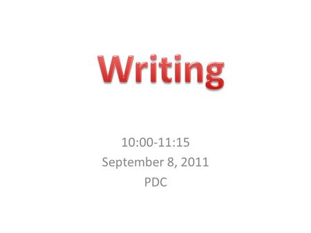 10:00-11:15 September 8, 2011 PDC. Balanced Literacy Time Recommendations ComponentEarly GradesUpper Grades Word Work30-40 minutes daily20 minutes 2-3.
