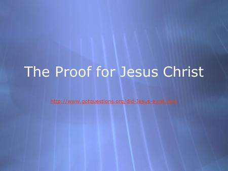 The Proof for Jesus Christ