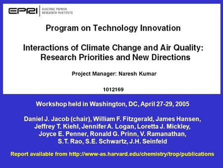 Report available from  Workshop held in Washington, DC, April 27-29, 2005 Daniel J. Jacob (chair),