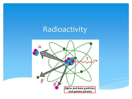 Radioactivity.  Total mass of nucleus is always less than the sum of its protons and neutrons  Compare the mass of He-4 to that of its nucleus - mass.