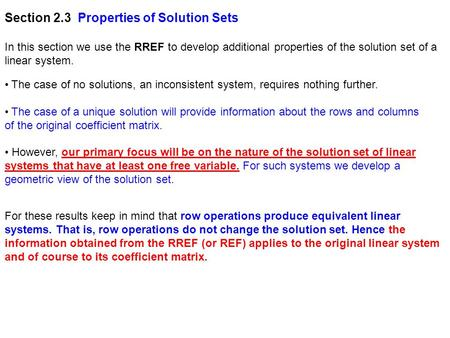 Section 2.3 Properties of Solution Sets In this section we use the RREF to develop additional properties of the solution set of a linear system. The case.