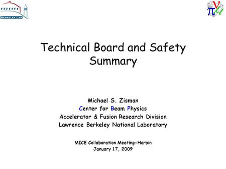 Technical Board and Safety Summary Michael S. Zisman Center for Beam Physics Accelerator & Fusion Research Division Lawrence Berkeley National Laboratory.