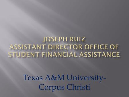 Texas A&M University- Corpus Christi. Getting Proactive About Over Awards.