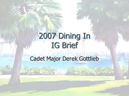 2007 Dining In IG Brief Cadet Major Derek Gottlieb.