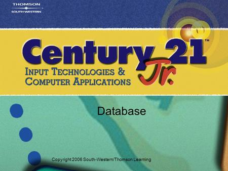Database Copyright 2006 South-Western/Thomson Learning.