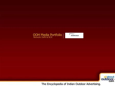 OOH Media Portfolio Network: Delhi & NCR. Market Covered JC Decaux Provides You Media Formats in Delhi & NCR.