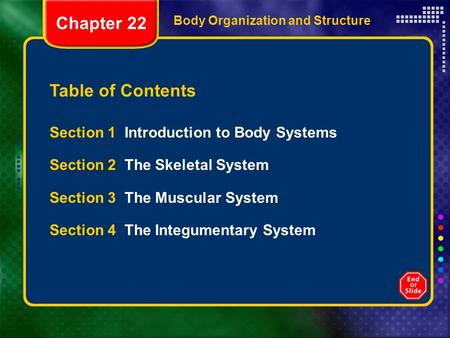 Chapter 22 Table of Contents Section 1 Introduction to Body Systems
