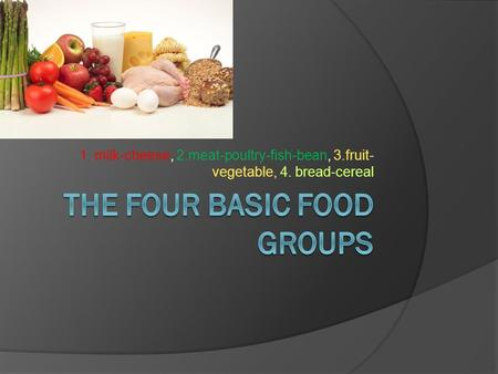 The four basic food groups