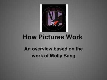 An overview based on the work of Molly Bang