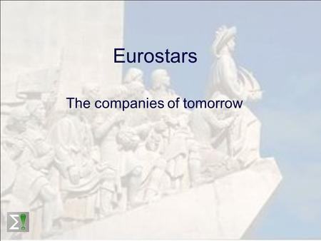 Eurostars The companies of tomorrow. Eurostars A European Research & Development Programme Tailor made for SMEs Combining national and European funds.