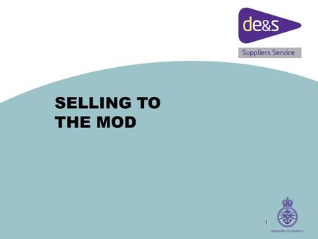 1 SELLING TO THE MOD. 2 Contracts Placed MOD places approximately 20,000 new contracts a year at present.  Downward trend – in mid/late 1990s MoD placed.