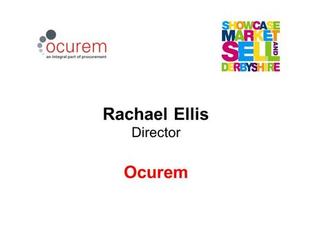 Rachael Ellis Director Ocurem. Typical tender questions... & how to answer them!