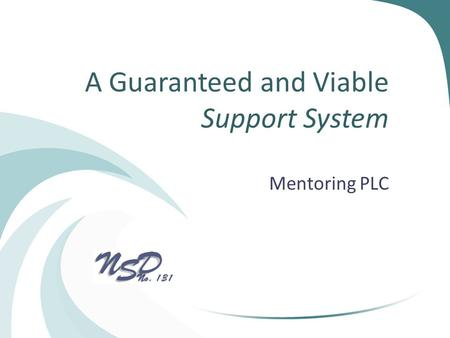 A Guaranteed and Viable Support System Mentoring PLC.