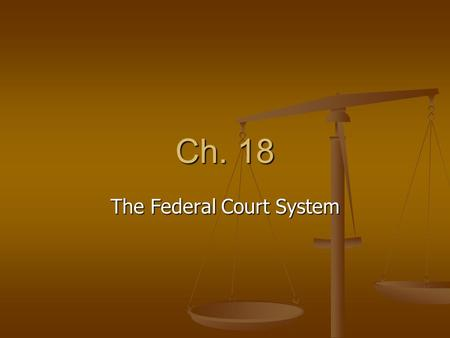 Ch. 18 The Federal Court System. There are two main courts in the United States The two main courts are the national judiciary ( federal courts) and states'