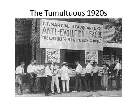 The Tumultuous 1920s.