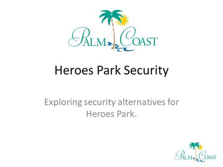 Heroes Park Security Exploring security alternatives for Heroes Park.