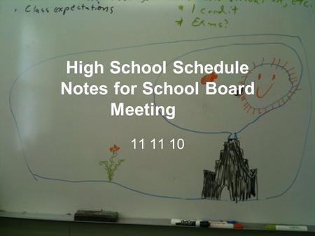 High School Schedule Notes for School Board Meeting 11 11 10.